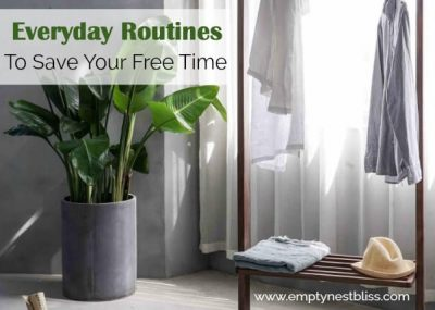 Everyday Clean routines can save you time and preserve your free time!