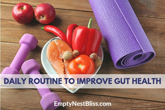 Start a daily gut health routine to improve your gut health.