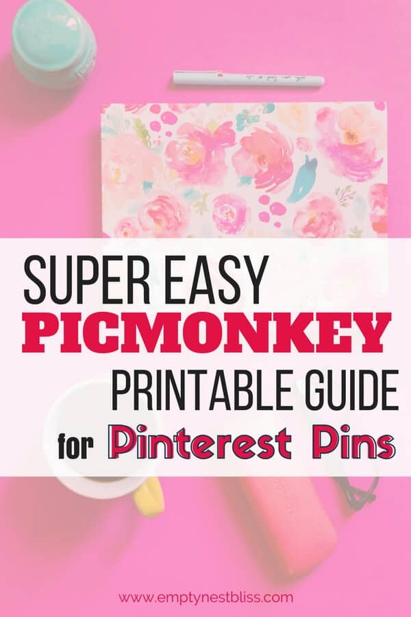 Free printable picmonkey guide for making beautiful pinterest pins!