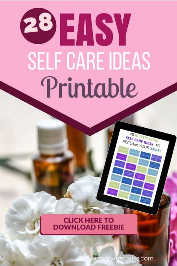 Free printable! 28 easy self care ideas for your busy life!
