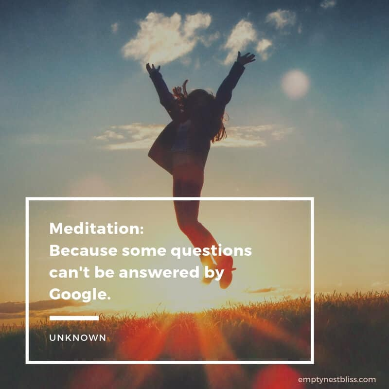 Funny meditation quote:  Meditation:  because some questions can't be answered by Google.  by unknown.  Image showing a woman jumping up in silhouette with the setting sun.