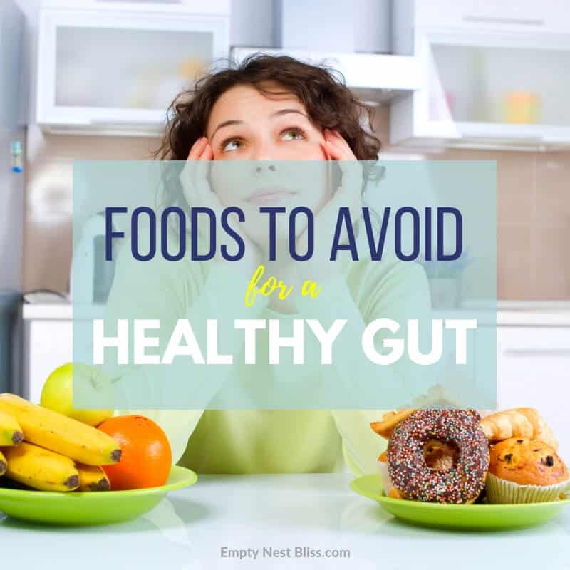 Foods to avoid for a healthy gut diet.