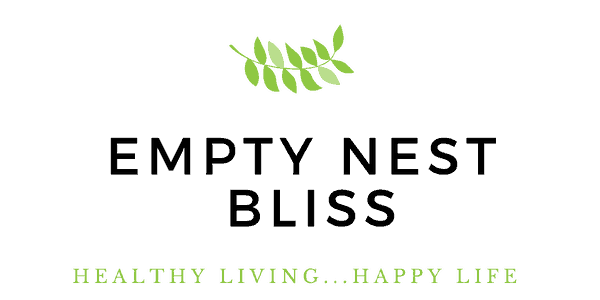 Empty Nest Bliss - Healthy Living ~ Happy Life